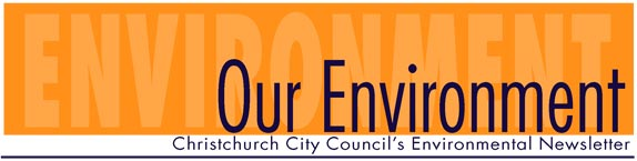 Our Environment: Christchurch City Councils Environmental Newsletter